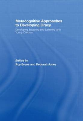 Metacognitive Approaches to Developing Oracy: Developing Speaking and Listening with Young Children (Hardback)