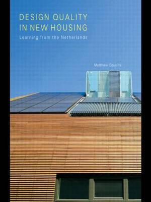 Design Quality in New Housing: Learning from the Netherlands (Paperback)