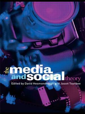 The Media and Social Theory - CRESC (Paperback)