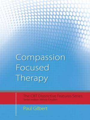 Compassion Focused Therapy: Distinctive Features - CBT Distinctive Features (Paperback)
