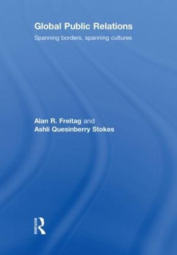 Global Public Relations: Spanning Borders, Spanning Cultures (Hardback)