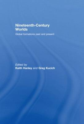 Nineteenth-Century Worlds: Global formations past and present (Hardback)