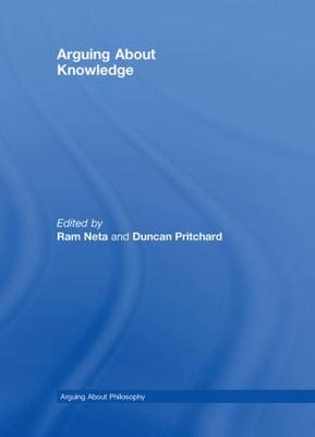 Arguing About Knowledge - Arguing About Philosophy (Hardback)