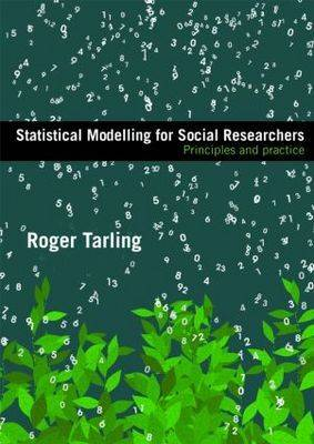 Statistical Modelling for Social Researchers: Principles and Practice - Social Research Today (Paperback)