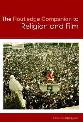 The Routledge Companion to Religion and Film - Routledge Religion Companions (Hardback)