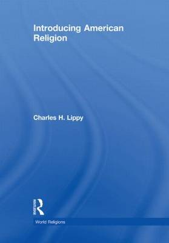 Introducing American Religion - World Religions (Hardback)