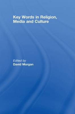 Key Words in Religion, Media and Culture (Hardback)