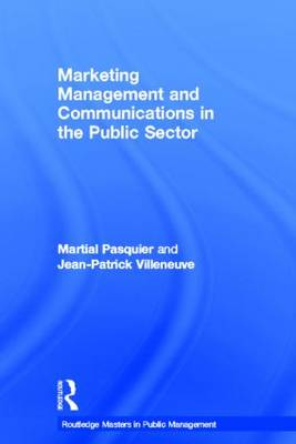 Marketing Management and Communications in the Public Sector - Routledge Masters in Public Management (Hardback)