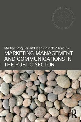 Marketing Management and Communications in the Public Sector - Routledge Masters in Public Management (Paperback)