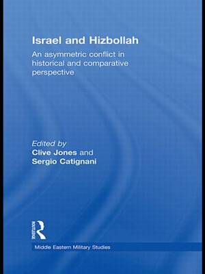 Israel and Hizbollah: An asymmetric conflict in historical and comparative perspective - Middle Eastern Military Studies (Hardback)
