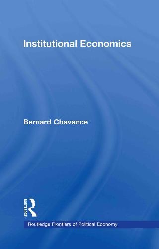 Institutional Economics - Routledge Frontiers of Political Economy (Hardback)