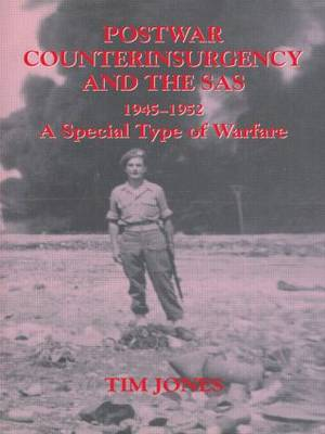 Post-war Counterinsurgency and the SAS, 1945-1952: A Special Type of Warfare - Military History and Policy (Paperback)
