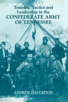 Training, Tactics and Leadership in the Confederate Army of Tennessee: Seeds of Failure - Military History and Policy (Paperback)