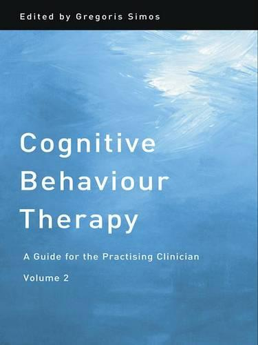 Cognitive Behaviour Therapy: v. 2: A Guide for the Practising Clinician (Hardback)