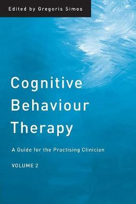 Cognitive Behaviour Therapy: A Guide for the Practising Clinician, Volume 2 (Paperback)