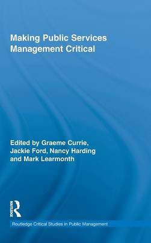 Making Public Services Management Critical - Routledge Critical Studies in Public Management (Hardback)
