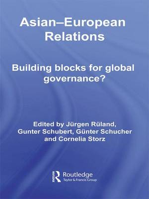 Asian-European Relations: Building Blocks for Global Governance? - Routledge Contemporary Asia Series (Hardback)