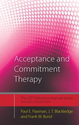 Acceptance and Commitment Therapy: Distinctive Features - CBT Distinctive Features (Hardback)