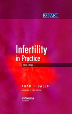 Infertility in Practice - Reproductive Medicine & Assisted Reproductive Techniques (Hardback)
