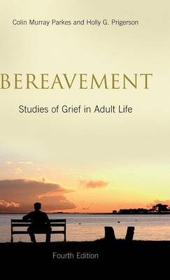 Bereavement: Studies of Grief in Adult Life, Fourth Edition (Hardback)