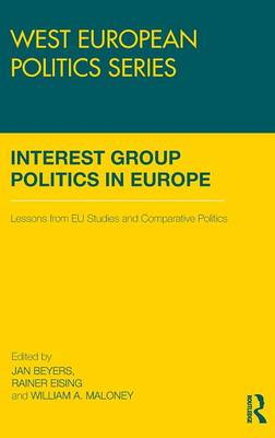 Interest Group Politics in Europe: Lessons from EU Studies and Comparative Politics (Hardback)