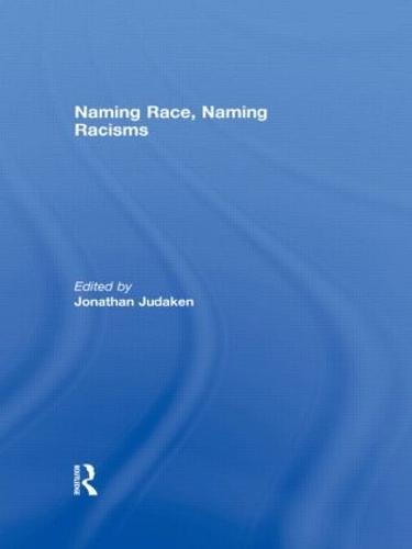 Naming Race, Naming Racisms (Hardback)