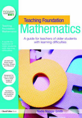 Teaching Foundation Mathematics: A Guide for Teachers of Older Students with Learning Difficulties - nasen spotlight (Paperback)