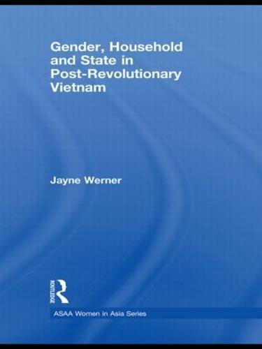 Gender, Household and State in Post-Revolutionary Vietnam - ASAA Women in Asia Series (Hardback)