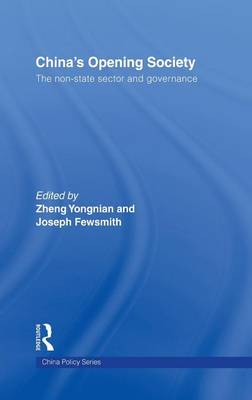 China's Opening Society: The Non-State Sector and Governance (Hardback)