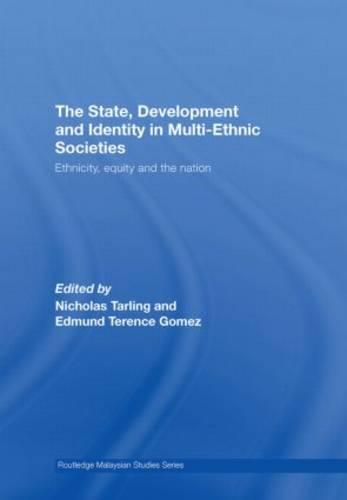 The State, Development and Identity in Multi-Ethnic Societies: Ethnicity, Equity and the Nation - Routledge Malaysian Studies Series (Hardback)