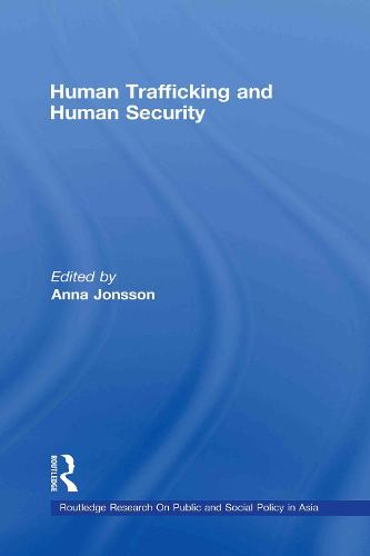 Human Trafficking and Human Security - Routledge Transnational Crime and Corruption (Hardback)