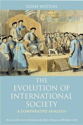 The Evolution of International Society: A Comparative Historical Analysis Reissue with a new introduction by Barry Buzan and Richard Little (Paperback)