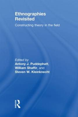 Ethnographies Revisited: Constructing Theory in the Field (Hardback)