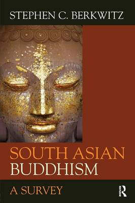 South Asian Buddhism: A Survey (Paperback)