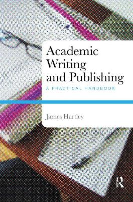 Academic Writing and Publishing: A Practical Handbook (Paperback)