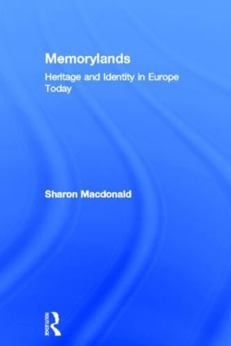 Memorylands: Heritage and Identity in Europe Today (Hardback)