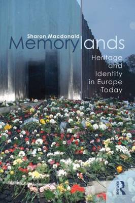 Memorylands: Heritage and Identity in Europe Today (Paperback)