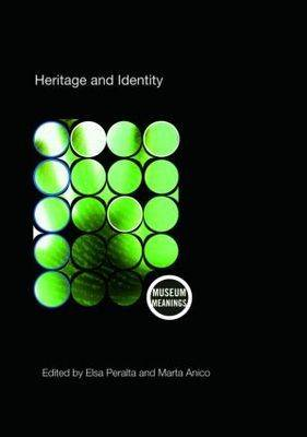 Heritage and Identity: Engagement and Demission in the Contemporary World - Museum Meanings (Paperback)