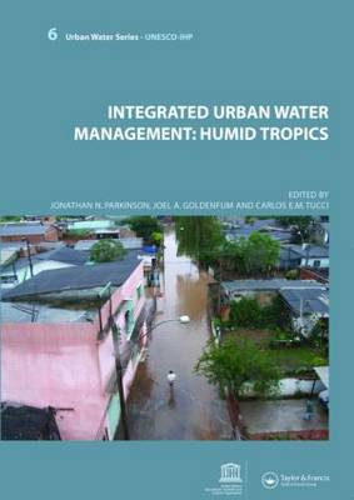 Integrated Urban Water Management: Humid Tropics: UNESCO-IHP (Paperback)