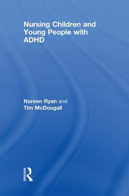 Nursing Children and Young People with ADHD (Hardback)