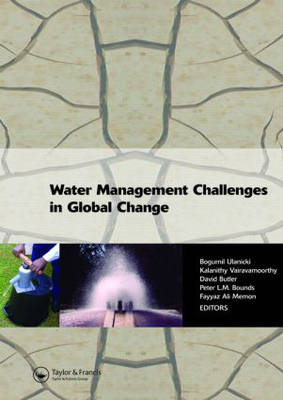 Water Management Challenges in Global Change: Proceedings of the 9th Computing and Control for the Water Industry (CCWI2007) and the Sustainable Urban Water Management (SUWM) conferences, Leicester, UK, 3-5 September 2007 (Hardback)