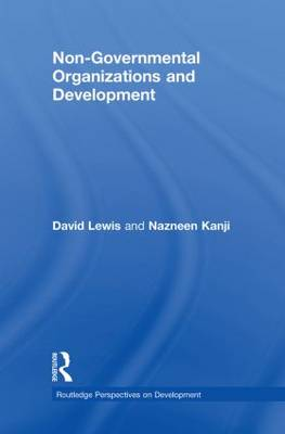 Non-Governmental Organizations and Development - Routledge Perspectives on Development (Hardback)