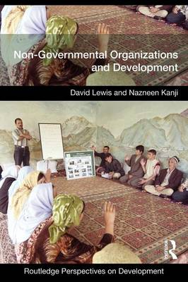 Non-Governmental Organizations and Development - Routledge Perspectives on Development (Paperback)