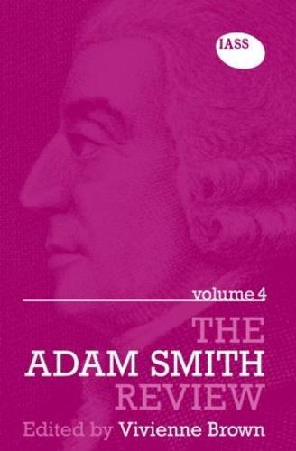 The Adam Smith Review Volume 4 - The Adam Smith Review (Hardback)