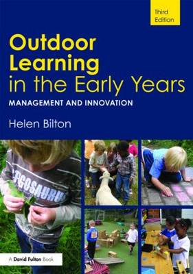 Outdoor Learning in the Early Years: Management and Innovation (Paperback)