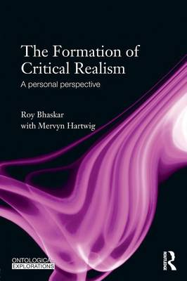 The Formation of Critical Realism: A Personal Perspective (Paperback)