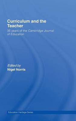 Curriculum and the Teacher: 35 years of the Cambridge Journal of Education (Hardback)