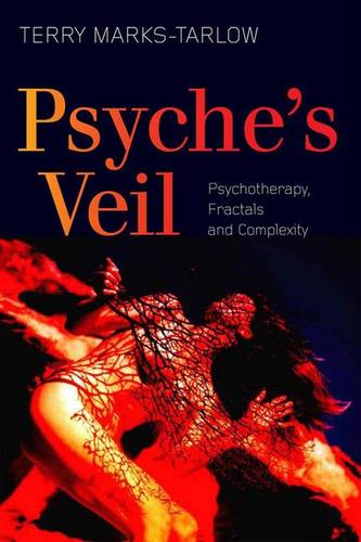 Psyche's Veil: Psychotherapy, Fractals and Complexity (Hardback)