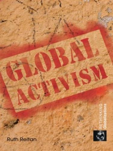 Global Activism - Rethinking Globalizations 5 (Paperback)