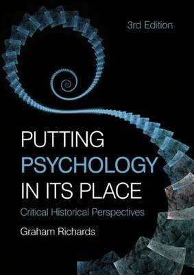 Putting Psychology in its Place, 3rd Edition: Critical Historical Perspectives (Paperback)